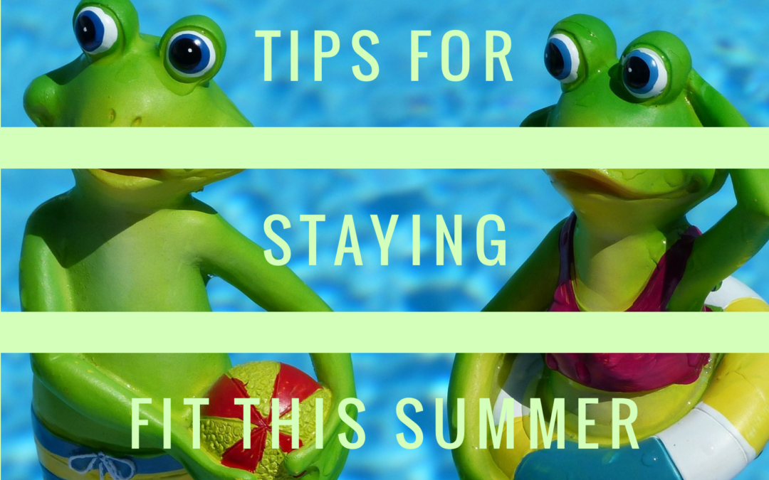 Stay fit this Summer!