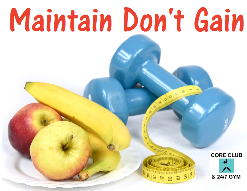 SIGN UP TODAY! 4th Annual MAINTAIN DON'T GAIN Program
